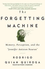 The Forgetting Machine: Memory Perception and the Jennifer Aniston Neuron - Audiobook Download