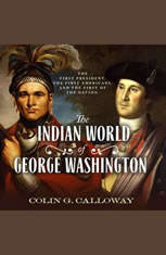 The Indian World of George Washington: The First President the First Americans and the Birth of the Nation - Audiobook Download