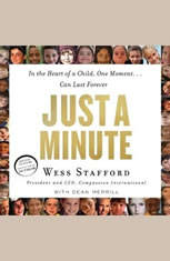 Just a Minute: In the Heart of a Child One Moment...Can Last Forever - Audiobook Download