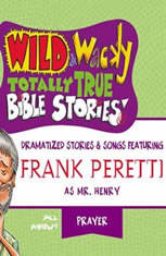 Wild and   Wacky Totally True Bible Stories - All About Prayer - Audiobook Download