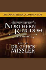 The Prophets to the Northern Kingdom: Hosea & Amos - Audiobook Download