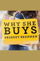Why She Buys: The New Strategy for Reaching the World's Most Powerful Consumers - Audiobook Download