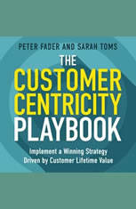The Customer Centricity Playbook: Implement a Winning Strategy Driven by Customer Lifetime Value - Audiobook Download
