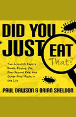 Did You Just Eat That?: Two Scientists Explore Double-Dipping the Five-Second Rule and other Food Myths in the Lab - Audiobook Download