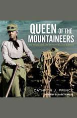Queen of the Mountaineers: The Trailblazing Life of Fanny Bullock Workman - Audiobook Download