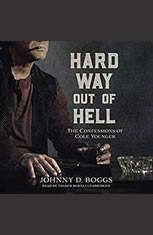 Hard Way Out of Hell: The Confessions of Cole Younger - Audiobook Download
