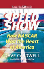 New York Times Speed Show: How Nascar Won the Heart of America - Audiobook Download