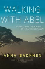 Walking with Abel: Journeys with the Nomads of the African Savannah - Audiobook Download