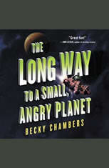 The Long Way to a Small Angry Planet - Audiobook Download