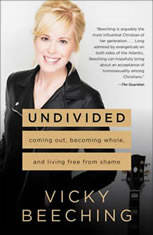 Undivided: Coming Out Becoming Whole and Living Free from Shame - Audiobook Download