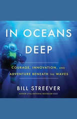 In Oceans Deep: Courage Innovation and Adventure Beneath the Waves - Audiobook Download