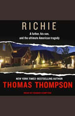 Richie: A Father His Son and the Ultimate American Tragedy - Audiobook Download