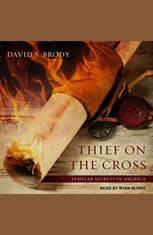 Thief on the Cross: Templar Secrets in America - Audiobook Download