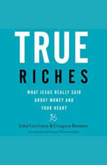 True Riches: What Jesus Really Said About Money and Your Heart - Audiobook Download