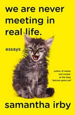 We Are Never Meeting in Real Life: Essays - Audiobook Download