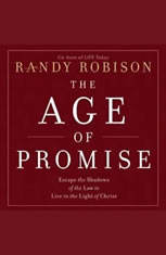 The Age of Promise: Escape the Shadows of the Law to Live in the Light of Christ - Audiobook Download