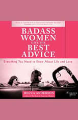 Badass Women Give the Best Advice: Everything You Need to Know About Love and Life - Audiobook Download