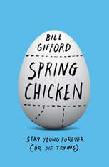 Spring Chicken: Stay Young Forever (or Die Trying) - Audiobook Download