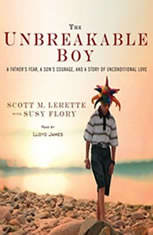 The Unbreakable Boy: A Fathers Fear a Sons Courage and a Story of Unconditional Love - Audiobook Download