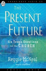 The Present Future: Six Tough Questions for the Church - Audiobook Download