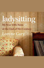 Ladysitting: My Year with Nana at the End of Her Century - Audiobook Download
