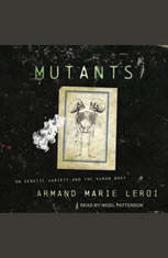 Mutants: On Genetic Variety and the Human Body - Audiobook Download