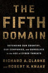 The Fifth Domain: Defending Our Country Our Companies and Ourselves in the Age of Cyber Threats - Audiobook Download
