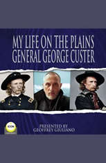 My Life On The Plains General George Custer - Audiobook Download