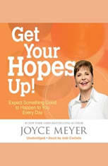 Get Your Hopes Up!: Expect Something Good to Happen to You Every Day - Audiobook Download