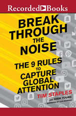 Break Through the Noise: The Nine Rules to Capture Global Attention - Audiobook Download