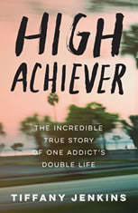High Achiever: The Incredible True Story of One Addicts Double Life - Audiobook Download