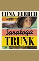 Saratoga Trunk: A Novel - Audiobook Download