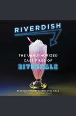 Riverdish: The Unauthorized Case Files of Riverdale - Audiobook Download