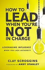 How to Lead When Youre Not in Charge: Leveraging Influence When You Lack Authority - Audiobook Download