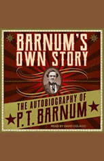 Barnums Own Story: The Autobiography of P. T. Barnum - Audiobook Download