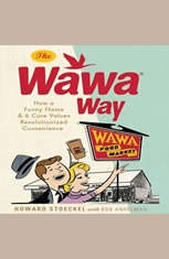 The Wawa Way: How a Funny Name and Six Core Values Revolutionized Convenience - Audiobook Download