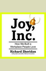 Joy Inc.: How We Built a Workplace People Love - Audiobook Download