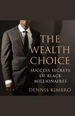 The Wealth Choice: Success Secrets of Black Millionaires - Audiobook Download