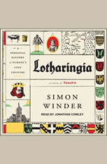 Lotharingia: A Personal History of Europes Lost Country - Audiobook Download
