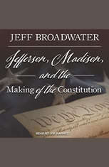 Jefferson Madison and the Making of the Constitution - Audiobook Download