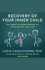 Recovery of Your Inner Child: The Highly Acclaimed Method for Liberating Your Inner Self - Audiobook Download
