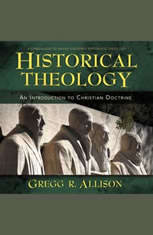 Historical Theology: Audio Lectures: An Introduction to Christian Doctrine - Audiobook Download