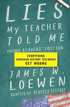 Lies My Teacher Told Me for Young Readers: Everything Your American History Textbook Got Wrong - Audiobook Download