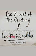 The Novel of the Century: The Extraordinary Adventure of Les Misérables - Audiobook Download
