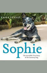 Sophie: The Incredible True Story of the Castaway Dog - Audiobook Download