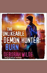 The Unlikeable Demon Hunter: Burn - Audiobook Download