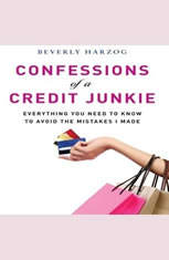 Confessions of a Credit Junkie: Everything You Need to Know to Avoid the Mistakes I Made - Audiobook Download