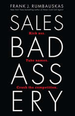 Sales Badassery: Kick Ass. Take Names. Crush the Competition. - Audiobook Download