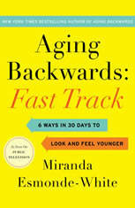 Aging Backwards: Fast Track: 6 Ways in 30 Days to Look and Feel Younger - Audiobook Download