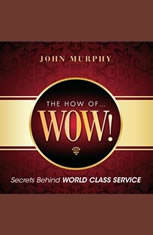 The How of Wow!: Secrets Behind World Class Service - Audiobook Download